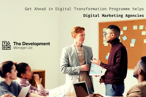 Get Ahead in Digital Transformation Programme Helps Digital Marketing Agencies Reskill & Thrive